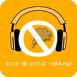 Stop Negative Thinking! Negative Gedanken stoppen mit Hypnose                   Autor:                                                                                                                                 Kim Fleckenstein                               Sprecher:                                                                                                                                 Kim Fleckenstein                      Spieldauer: 25 Min.     151 Bewertungen     Gesamt 4,5