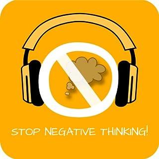 Stop Negative Thinking! Negative Gedanken stoppen mit Hypnose Titelbild