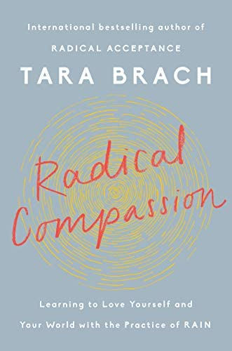 Radical Compassion Learning to Love Yourself and Your World with the Practice of RAIN product image