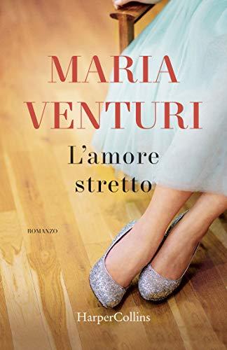 L'amore stretto eBook: Venturi, Maria: Amazon.it: Kindle Store