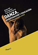 III Congreso Internacional de Danza, investigación y educación: Género e inclusión social (Libargo investiga)