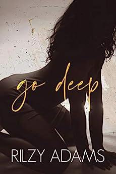 Go Deep (Unexpected Lovers Book 1) by [Rilzy Adams]