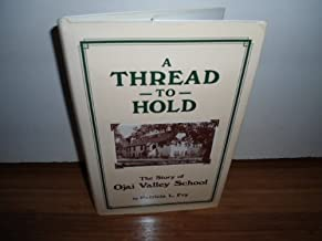 A Thread to Hold: The Story of Ojai Valley School