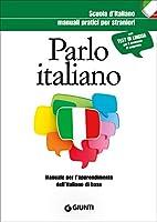 Parlo italiano. Manuale pratico per stranieri