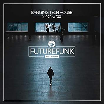 Banging Tech House (Spring '20)