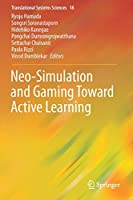 Neo-Simulation and Gaming Toward Active Learning (Translational Systems Sciences, 18)