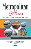 Metropolitan Areas: Past, Present and Future Perspectives