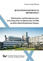 Qualitaetsmanagement im Krankenhaus: Bedarfsanalyse und Konzipierung eines E-Learning-Tools zur Optimierung von CIRS am Robert-Bosch-Krankenhaus Stuttgart