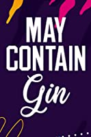 Womens May Contain Gin Funny Liquor Lover - Daily Dream Journal