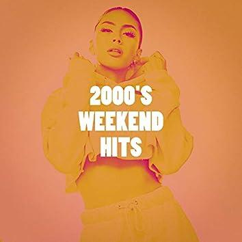 2000's Weekend Hits