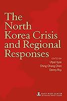 The North Korea Crisis and Regional Responses