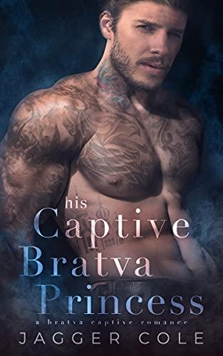 His Captive Bratva Princess: A Bratva Captive Romance