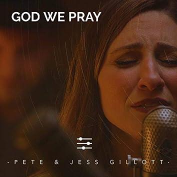 God We Pray