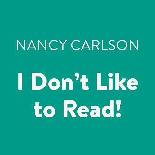 I Don't Like to Read!                   By:                                                                                                                                 Nancy Carlson                               Narrated by:                                                                                                                                 Cheryl Stern                      Length: 3 mins     1 rating     Overall 5.0