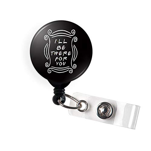 Friends Retractable Badge Reel I'll be There for You Nursing Name Badge Holder with Alligator Clip for Women, Nurse, Girls,Teacher, Student, Volunteer