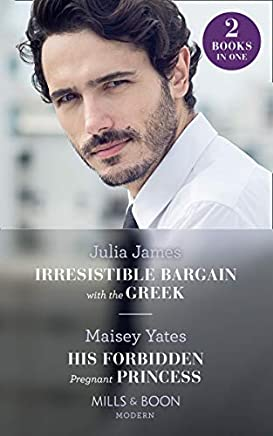 Irresistible Bargain With The Greek / His Forbidden Pregnant Princess: Irresistible Bargain with the Greek / His Forbidden Pregnant Princess (Mills & Boon Modern) (English Edition)