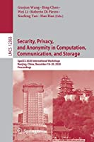Security, Privacy, and Anonymity in Computation, Communication, and Storage: SpaCCS 2020 International Workshops, Nanjing, China, December 18-20, 2020, Proceedings (Lecture Notes in Computer Science, 12383)