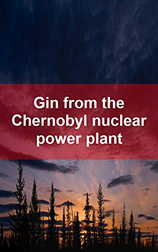 Gin from the Chernobyl nuclear (Norwegian Edition)