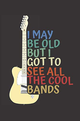 I may be old but I got to see all the cool bands: manuscript paper old concert cool bands / sheet music paper notebook / 100 Blank Pages, 6x9 inches, Matt Finish Cover