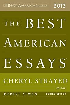 The Best American Essays 2013 (The Best American Series ®) by [Robert Atwan, Cheryl Strayed]