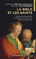 La Bible et les Saints - Comprendre et reconnaître les principales représentations religieuses occidentales de Michel Pastoureau