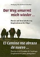Der Weg umarmt mich wieder ... Poesie auf dem Jakobsweg - Inspirationen fuer Pilger / El Camino me abraza de nuevo ... Poesía en el Camino de Santiago - Inspiraciones para peregrionos