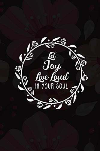 Let Joy Live Loud In your Soul: Good Day Notebook Journal Composition Blank Lined Diary Notepad 120 Pages Paperback Mountain Black