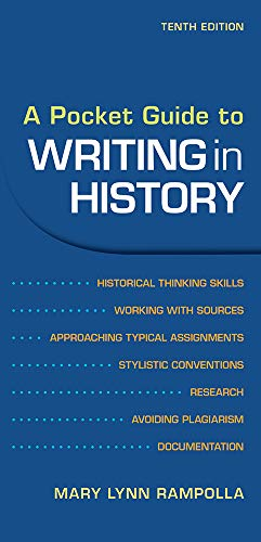 Compare Textbook Prices for A Pocket Guide to Writing in History Tenth Edition ISBN 9781319244415 by Rampolla, Mary Lynn