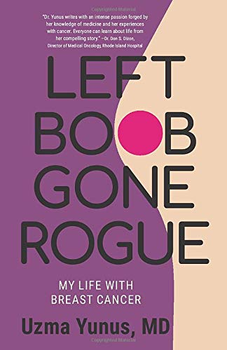 Left Boob Gone Rogue: My Life With Breast Cancer