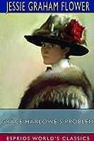 Grace Harlowe's Problem (Esprios Classics)