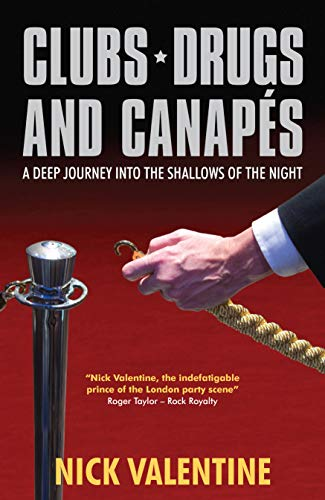 Clubs, Drugs & Canapes: A Deep Journey into the Shallows of the Night (English Edition)
