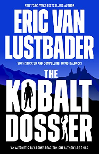 The Kobalt Dossier: A gripping must-read conspiracy thriller from the New York Times bestselling author of The Bourne Enigma (Evan Ryder Book 2) (English Edition)