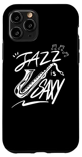iPhone 11 Pro Jazz Is Saxy | Cute Music Lover Saxophonist Funny Sax Gift Case