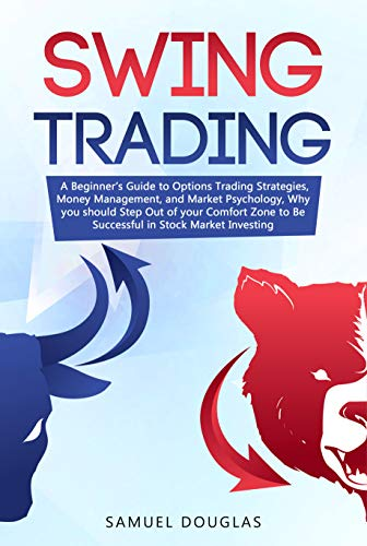 41wL6ZZNSAL - Swing Trading: A Beginner's Guide to Options Trading Strategies, Money Management and Market Psychology, Why you Should Step Out the Comfort Zone to Be Successful in Stock Market Investing