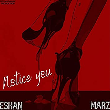 Notice You (feat. MarZ)