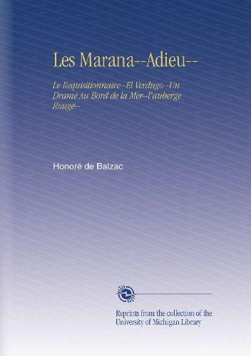 Les Marana--Adieu--: Le Requisitionnaire--El Verdugo--Un Drame Au Bord de la Mer--l'auberge Rouge--