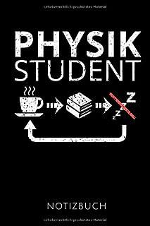 PHYSIK STUDENT NOTIZBUCH: Schöne Geschenkidee für Physiker   Notizbuch Journal Tagebuch Skizzenbuch Schreibheft   120 kari...