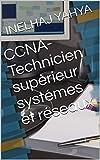 CCNA-Technicien supèrieur systémes et réseaux
