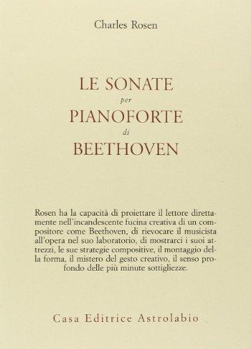 Le sonate per pianoforte di Beethoven. Con CD Audio