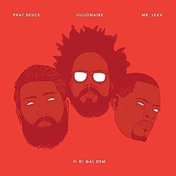 Fi Di Gal Dem (feat. Mr.Lexx)