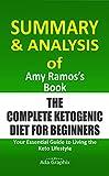 Summary & Analysis of Amy Rаmоѕ's Book, Thе Cоmрlеtе Kеtоgеnіс Dіеt fоr Beginners.: Yоur Essential G...