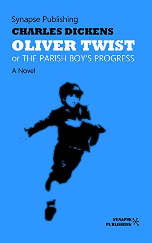 Oliver Twist: Or The Parish Boy's Progress (English Edition)