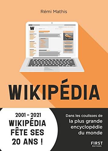 Wikipédia, Dans les coulisses de la plus grande encyclopédie du monde - 2001-2021 Wikipédia fête ses 20 ans ! (French Edition)