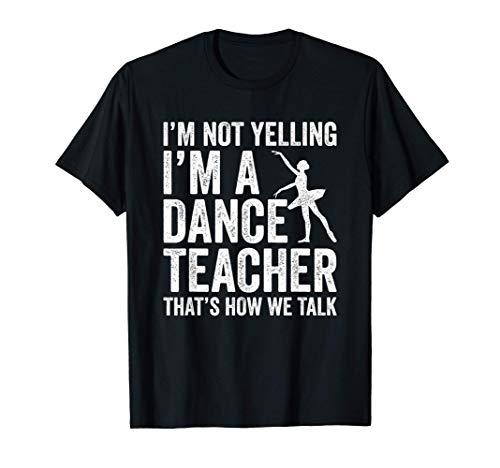Non sto urlando istruttore di ballo dell'insegnante di danza Maglietta