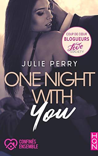 One Night With You : #ConfinésEnsemble, la romance coup de coeur de nos blogueurs ! (HQN) par [Julie Perry]