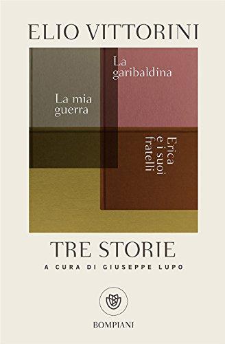 Tre storie: La mia guerra / Erica e i suoi fratelli / La garibaldina: 1