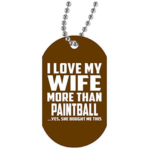 I Love My Wife More Than Paintball - Military Dog Tag Brown Militär Hundemarke Weiß Silberkette ID-Anhänger - Geschenk zum Geburtstag Jahrestag Weihnachtsgeschenk