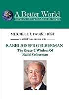 Grace & Wisdom of Rabbi Gelberman [DVD]
