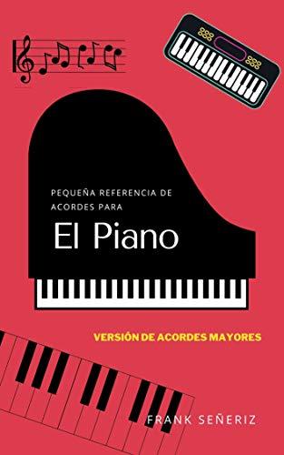 Pequeña referencia para acordes de piano : Versión de acordes mayores (Spanish Edition)