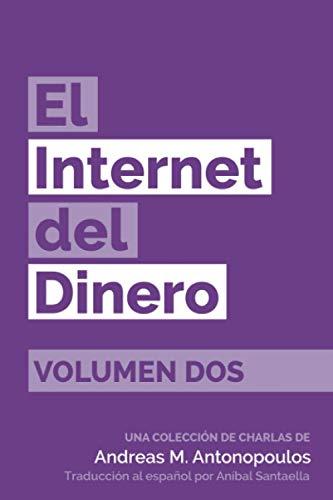 El Internet del Dinero Volumen Dos